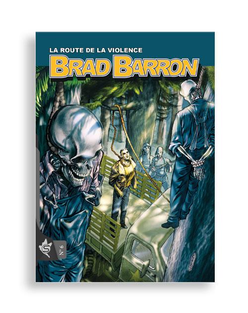 Brad Barron N°6 - La route de la violence